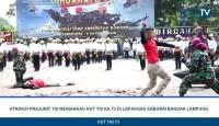 LAMPOST TV: Atraksi Prajurit Meriahkan HUT TNI Ke-73 di Lapangan Saburai