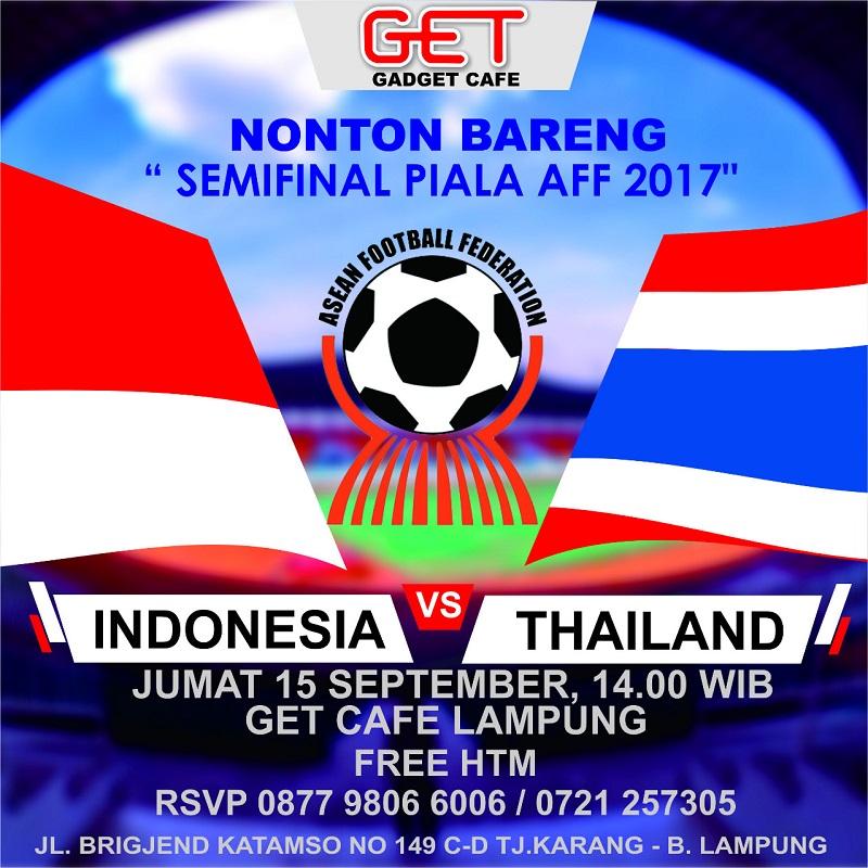 Ayo Nobar Indonesia Vs Thailand di Get Cafe!